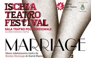 All'Ischia Teatro Festival va in scena Marriage