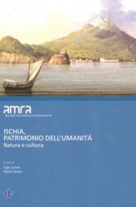 Ischia patrimonio dell'umanita'. Natura e cultura - Venerdi' 11 luglio la presentazione del libro